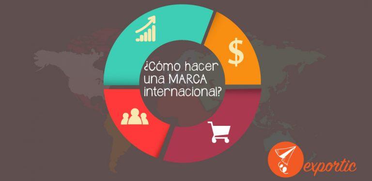 como hacer una marca internacional exportic