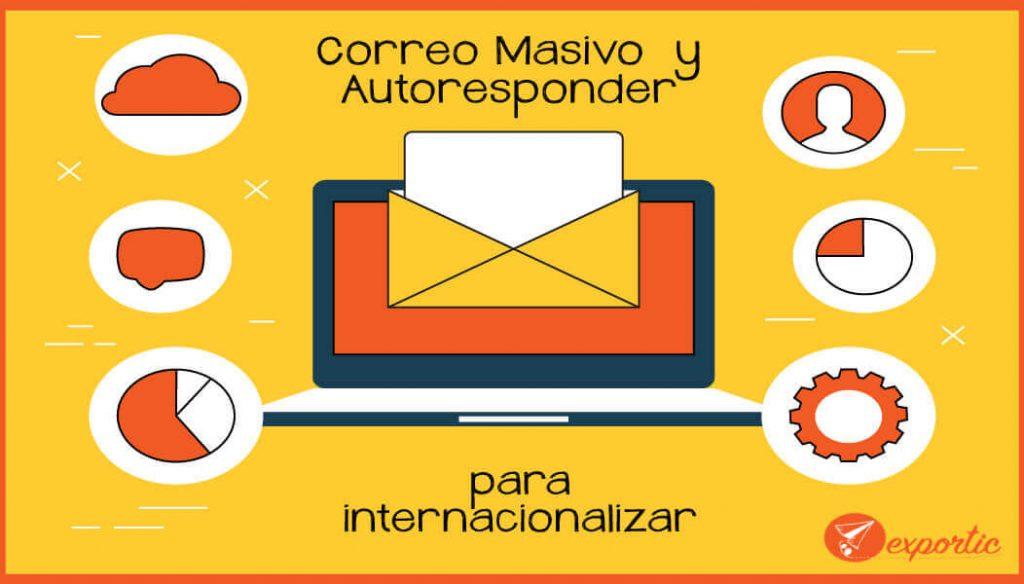 correo masivo y autoresponder para tu estrategia de internacionalizacion empresarial