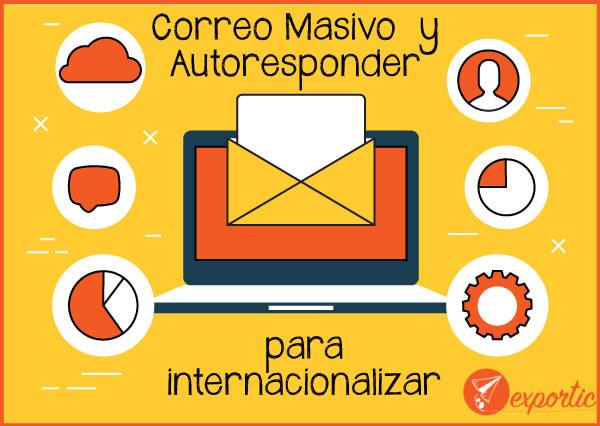 correo masivo y autoresponder para internacionalizar tu pyme con los mejores resultados