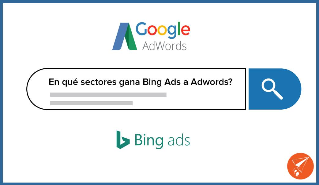 Bing Ads sectores que le gana a Adwords